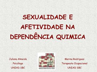 SEXUALIDADE E AFETIVIDADE NA DEPEND NCIA QUIMICA
