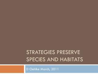 Strategies  PRESERVE  species AND HABITATS