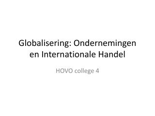 Globalisering: Ondernemingen en Internationale Handel