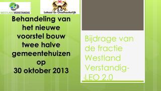 Behandeling  van het nieuwe voorstel bouw twee halve gemeentehuizen op  30  oktober 2013