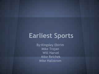 Earliest Sports