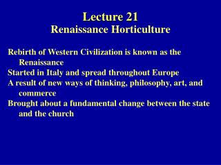 Rebirth of Western Civilization is known as the RenaissanceStarted in Italy and spread throughout EuropeA result of new