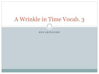 A  Wrinkle in Time Vocab.  3