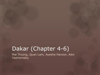 Dakar (Chapter 4-6)