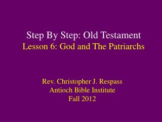 Step By Step: Old Testament Lesson  6:  God and The Patriarchs