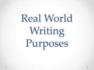 Real World Writing Purposes