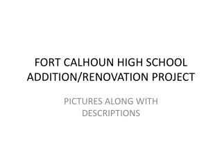 FORT CALHOUN HIGH SCHOOL ADDITION/RENOVATION PROJECT