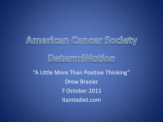 American Cancer Society Determi Nation