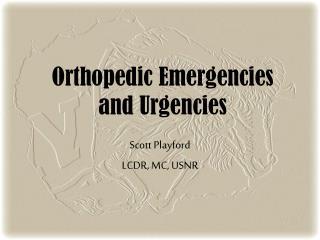 Orthopedic Emergencies and Urgencies