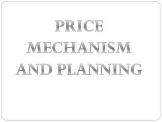 PRICE MECHANISM AND PLANNING