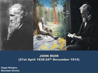 JOHN MUIR (21st April 1838-24 th  December 1914)