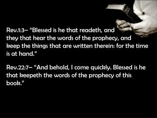 Rev.1:3� �Blessed is he that  readeth , and  they that hear the words of the prophecy, and