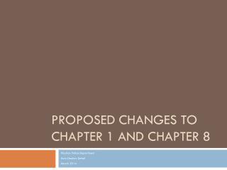 Proposed changes to Chapter 1 and Chapter 8