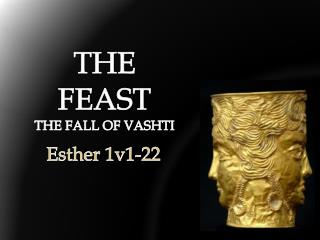 THE  FEAST  THE FALL OF VASHTI