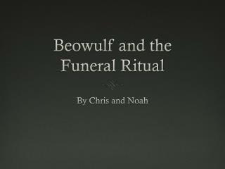 Beowulf and the  Funeral Ritual