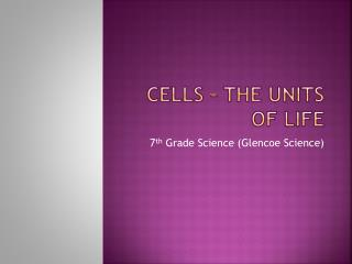 Cells – The Units of Life