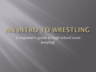 An Intro to Wrestling