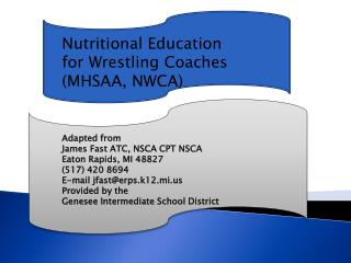 Nutritional Education  for Wrestling Coaches  (MHSAA, NWCA)  Adapted from