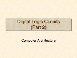 Digital Logic Circuits Part 2