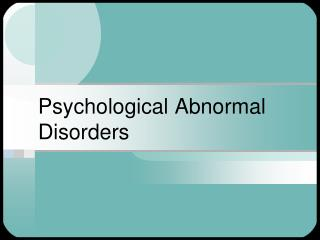 Psychological Abnormal Disorders