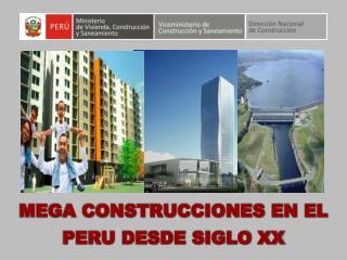 MEGA CONSTRUCCIONES EN EL PERU DESDE SIGLO XX