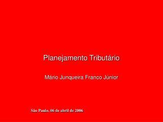 Planejamento Tribut rio  M rio Junqueira Franco J nior
