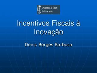 Incentivos Fiscais   Inova  o