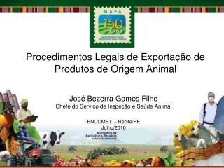 Procedimentos Legais de Exporta  o de Produtos de Origem Animal