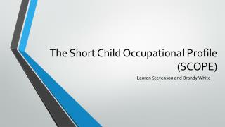 The Short Child Occupational Profile (SCOPE)