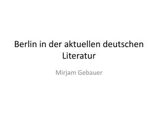 Berlin in der aktuellen deutschen Literatur