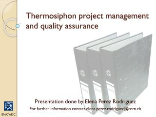 Thermosiphon project management and quality assurance