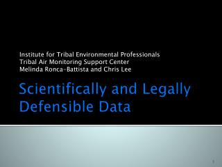 Scientifically and Legally Defensible Data