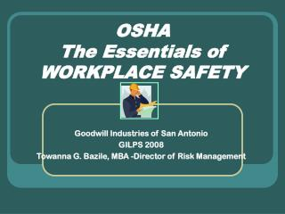 OSHA     The Essentials of Workplace Safety