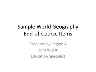 Sample World Geography End-of-Course Items