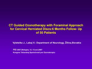 CT Guided Ozonotherapy with Foraminal Approach for Cervical Herniated Discs:6 Months Follow- Up  of 50 Patients