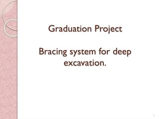 Graduation Project Bracing system for deep excavation.