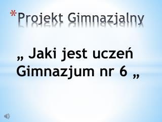 Projekt Gimnazjalny