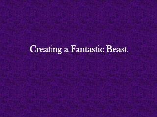 Creating a Fantastic Beast