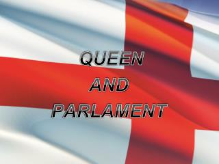 QUEEN  AND  PARLAMENT