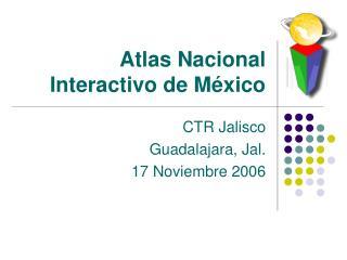 Atlas Nacional Interactivo de M xico