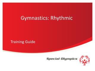 Gymnastics:  Rhythmic