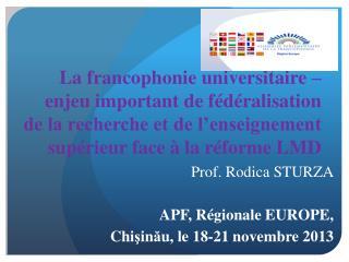 Prof. Rodica STURZA APF, Régionale EUROPE, Chi ş in ă u, le 18-21 novembre 2013