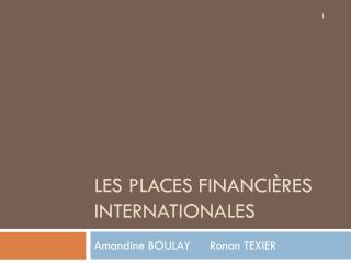 Les Places Financi�res Internationales