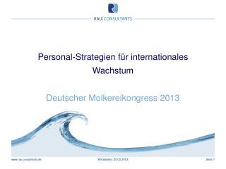 Personal-Strategien  für internationales  Wachstum Deutscher Molkereikongress 2013