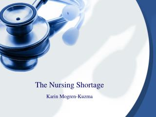 The Nursing Shortage