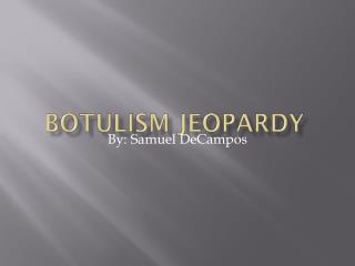 Botulism Jeopardy