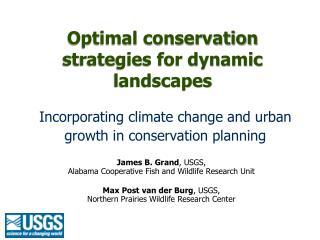 Optimal conservation strategies for dynamic landscapes