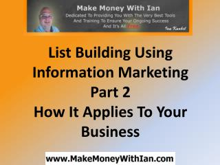 List Building Using Information Marketing Part 2 - How It Ap