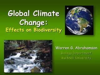 Global Climate Change:  Effects on Biodiversity