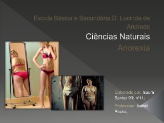 Escola Básica e Secundária D. Lucinda de Andrade Ciências Naturais Anorexia